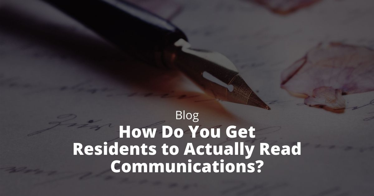 How Do You Get Residents to Actually Read Communications?