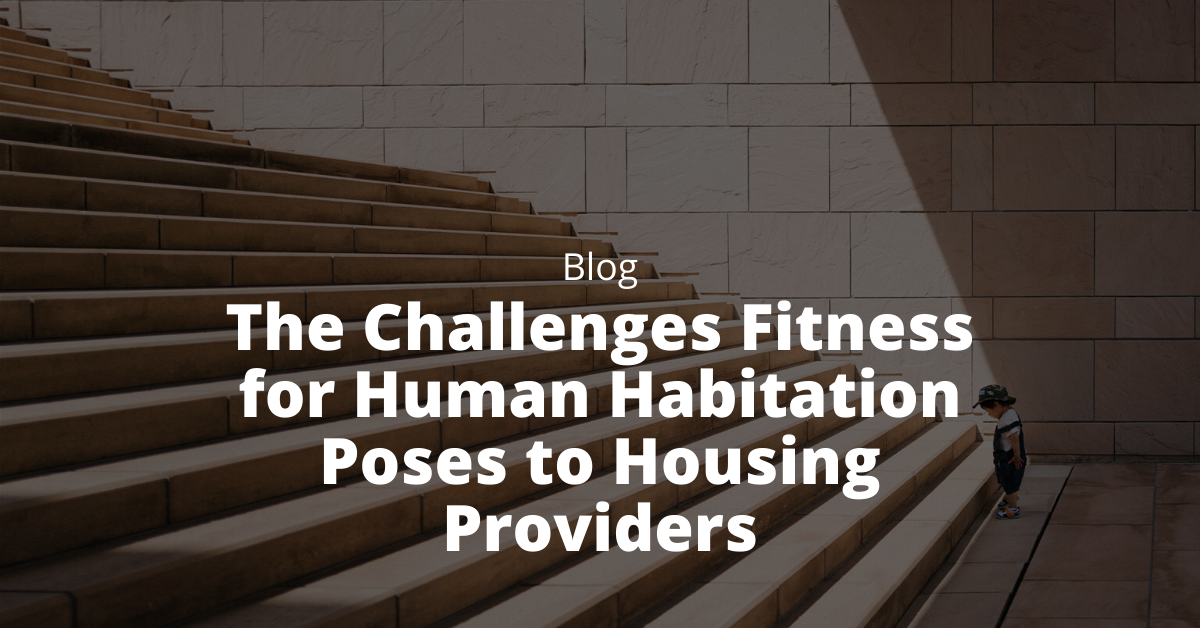 The Challenges Fitness for Human Habitation Poses to Housing Providers